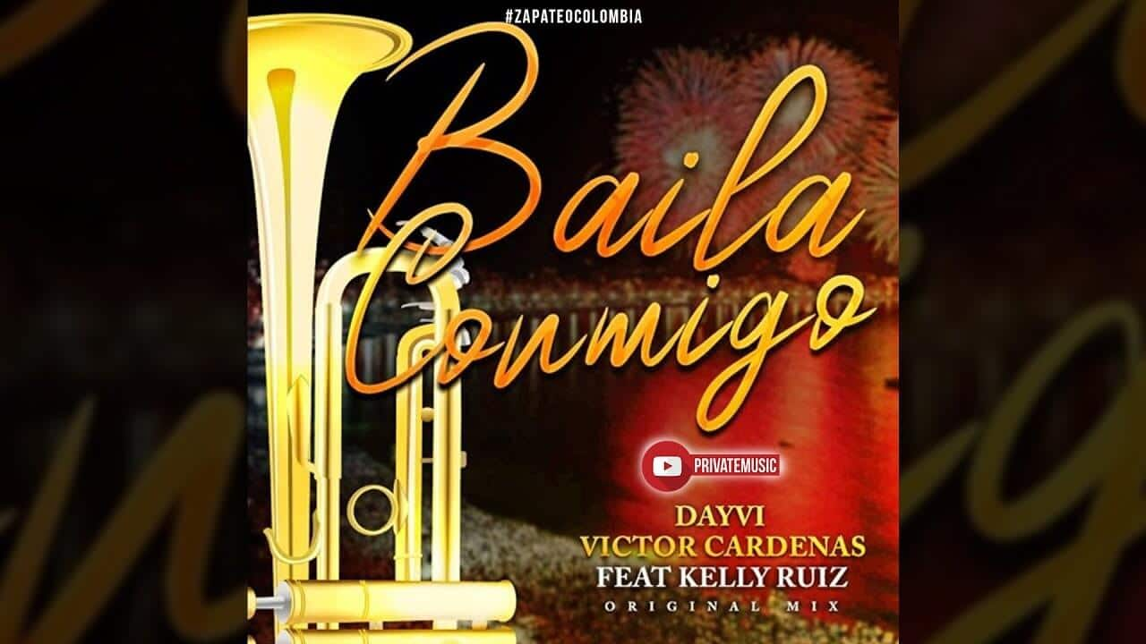 BAILA CONMIGO Dayvi Víctor Cárdenas feat Kelly Ruiz